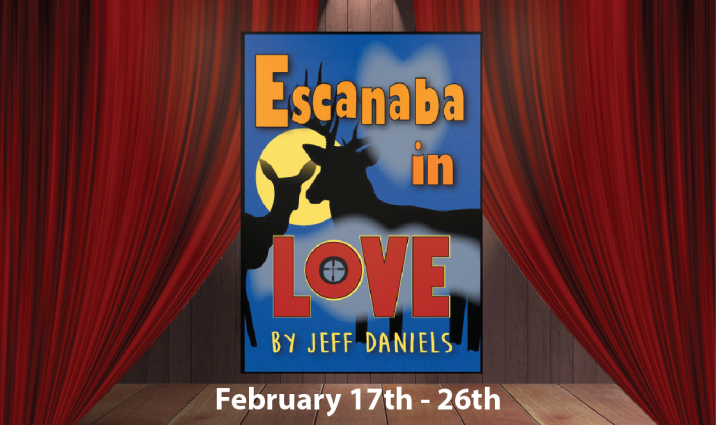 Dinner Theater- Escanaba in Love- A Comedy