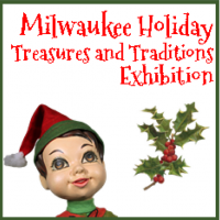 Milwaukee Holiday Treasures and Traditions Exhibit