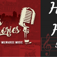 Melodies and Memories: 200 Years of Milwaukee Music Happy Hour