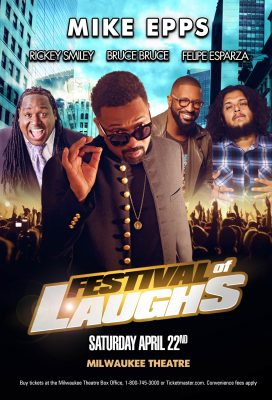 Festival of Laughs starring MIKE EPPS, Rickey Smiley, Bruce Bruce & Felipe Esparza