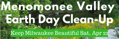 Menomonee Valley Earth Day Clean-Up