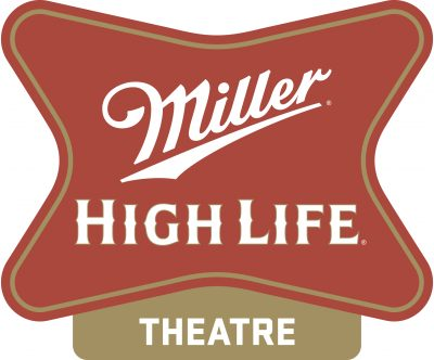 Miller High Life Theatre