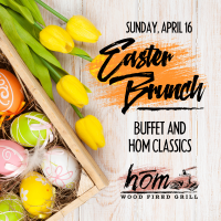Easter Brunch at Hom Wood Fired Grill