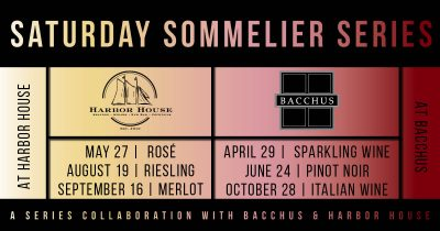 Saturday Sommelier Series with Bacchus and Harbor ...