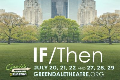 Greendale Community Theatre Presents IF/THEN