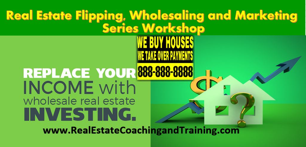 Real Estate Flipping, Wholesaling and Marketing Series