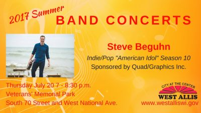 Summer Band Concerts Present: Steve Beguhn (from American Idol Season 10)