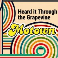 HEARD IT THROUGH THE GRAPEVINE: MOTOWN