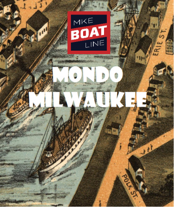 MONDO MILWAUKEE BOAT TOUR