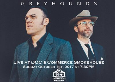 Greyhounds at DOC'S Commerce Smokehouse