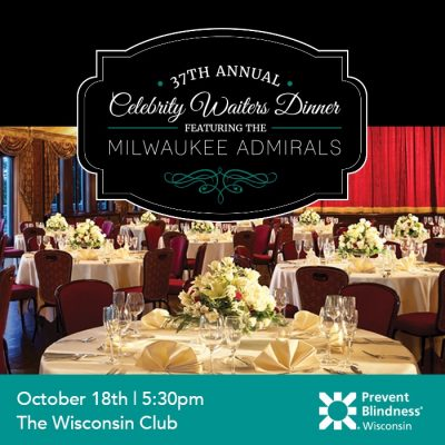 Prevent Blindness Wisconsin's 37th Annual Celebrity Waiters Dinner: Featuring the Milwaukee Admirals