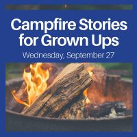 Campfire Stories for Grown Ups