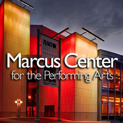 Marcus Center for the Performing Arts