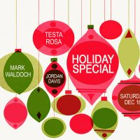 HOLIDAY SPECIAL WITH TESTA ROSA, MARK WALDOCH & JORDAN DAVIS