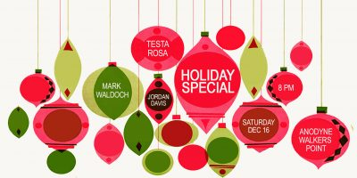 HOLIDAY SPECIAL WITH TESTA ROSA, MARK WALDOCH &amp...