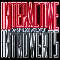 Dan & Phil World Tour 2018: Interactive Introverts