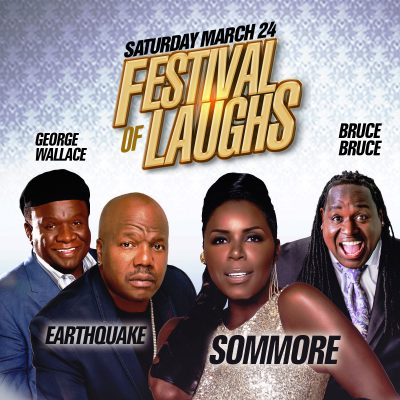 Festival of Laughs 2018 starring Sommore, George Wallace, Arnez J, Earthquake and Bruce Bruce