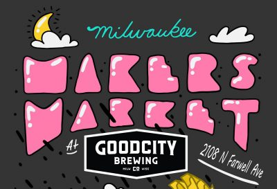 Milwaukee Makers Market at Good City Brewing