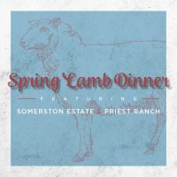 SPRING LAMB DINNER FEATURING SOMERSTON & PRIEST RANCH WINES
