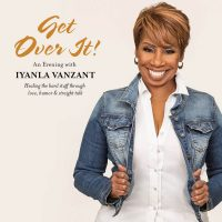 Get Over It!: An Evening with Iyanla Vanzant