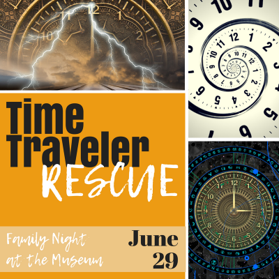 Family Night at the Museum: Time Traveler Rescue