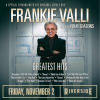 Frankie Valli and The Four Seasons at the Riverside Theater