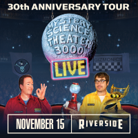 Mystery Science Theater 3000 at the Riverside Theater