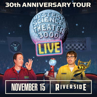 Mystery Science Theater 3000 at the Riverside Thea...