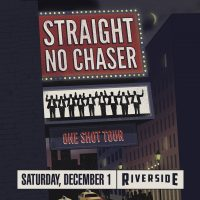 Straight No Chaser at the Riverside Theater
