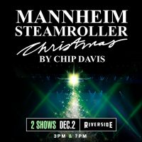 Mannheim Steamroller Christmas at the Riverside Theater