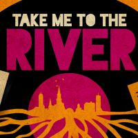 TAKE ME TO THE RIVER – NEW ORLEANS LIVE! Seven Legendary Acts from The Crescent City