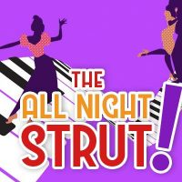 The All Night Strut!