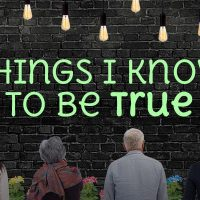 Things I Know To Be True