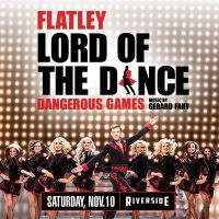 Flatley: Lord of the Dance at the Riverside Theater
