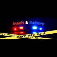 Insult & Battery: A Comedy Roast!