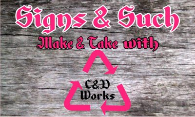 Signs & Such - A Make and Take Event with C&am...