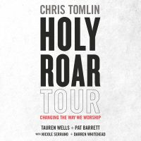 Chris Tomlin: Holy Roar Tour