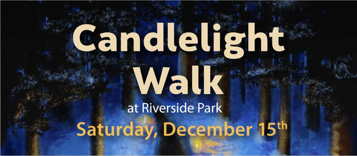 Candlelight Walk - Riverside Park