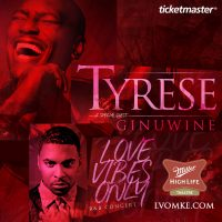 Love Vibes Only starring Tyrese with special guest Ginuwine
