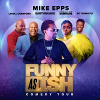 The Funny As Ish Comedy Tour starring Mike Epps, Sommore, Lavell Crawford, DC Young Fly & Earthquake