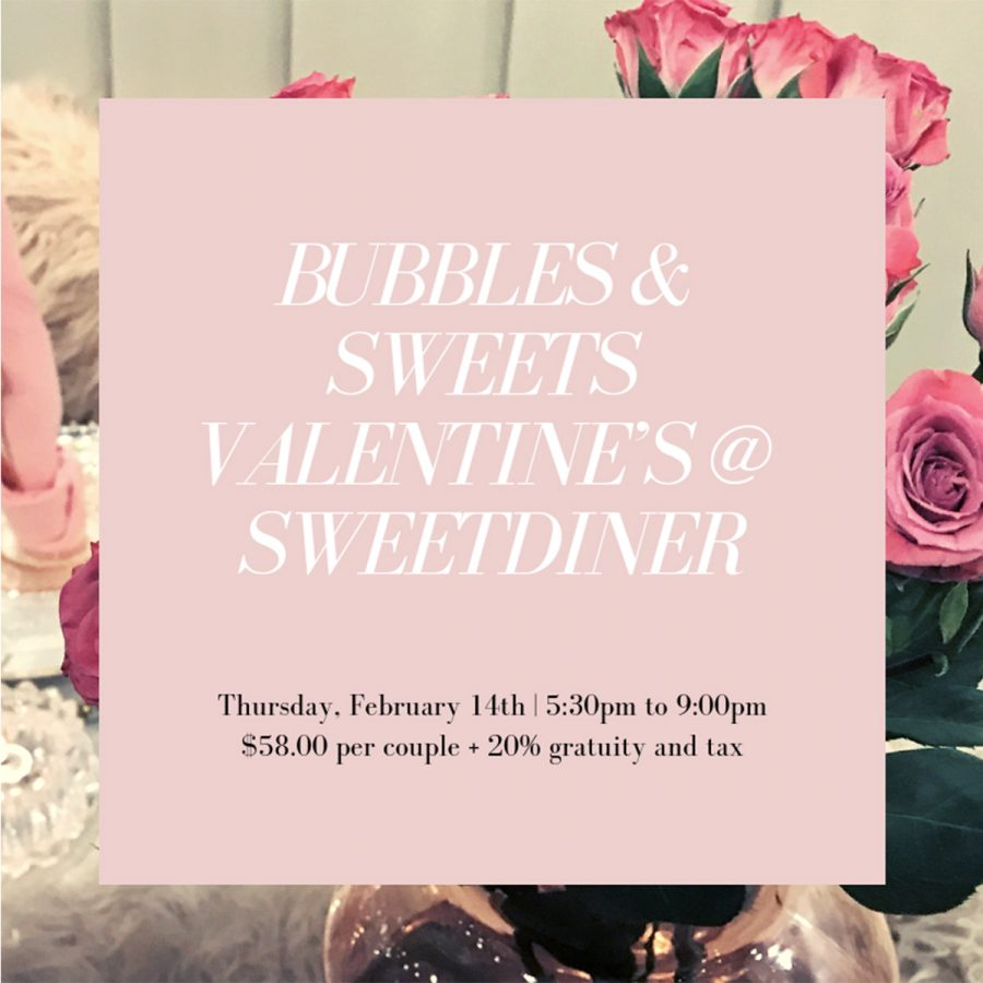 Bubbles & Sweets Valentine's Day @ Sweet Diner
