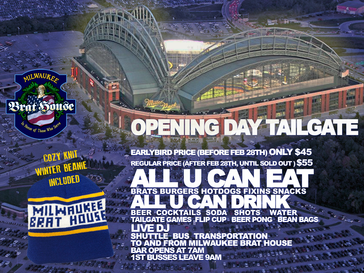 Brewers Opening Day Tailgate - Milwaukee Brat Hous...