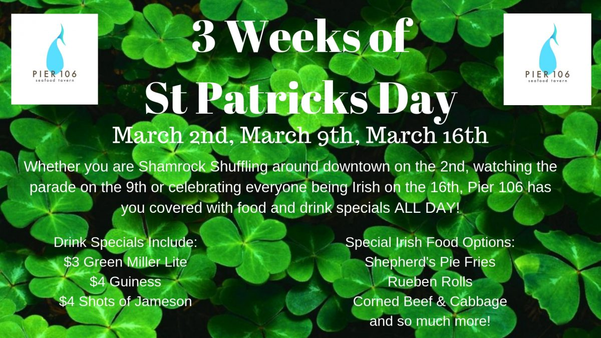 3 Weeks of St Patricks Day at Pier 106