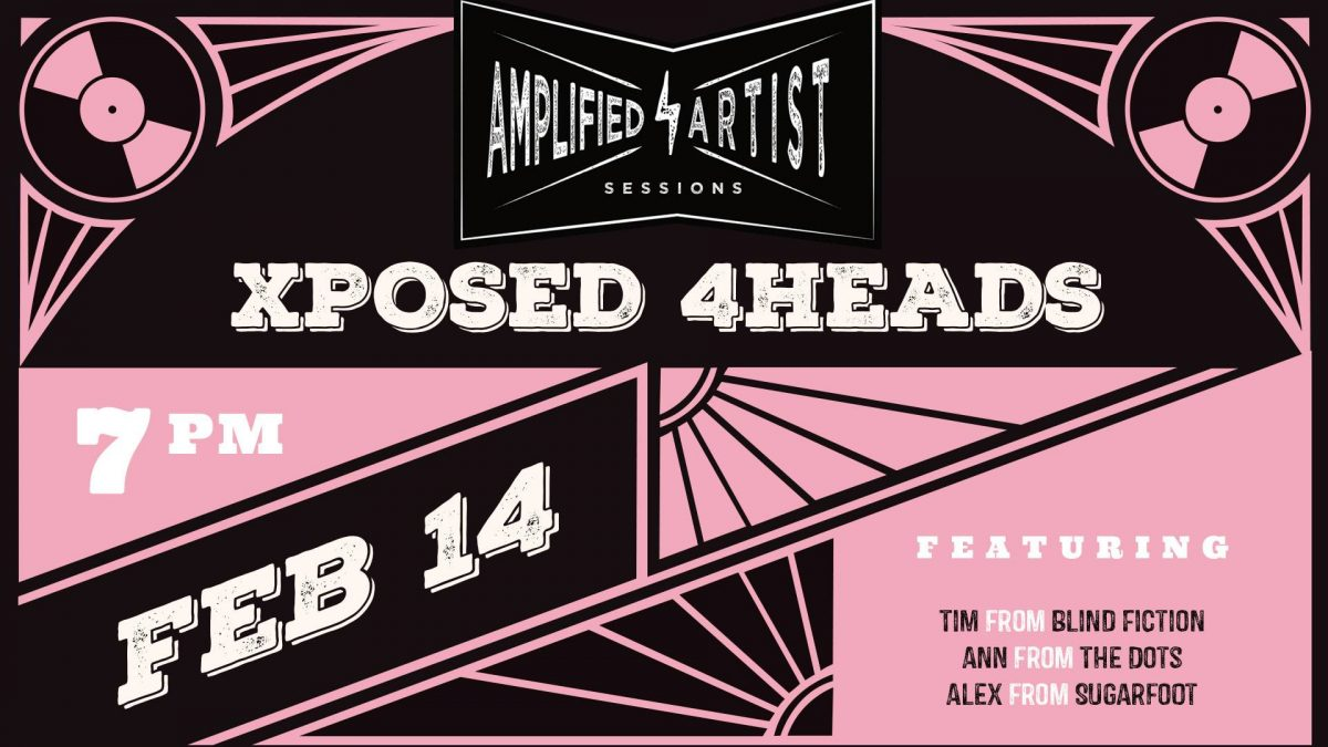 Amplified Artist Sessions presents: Xposed 4Heads