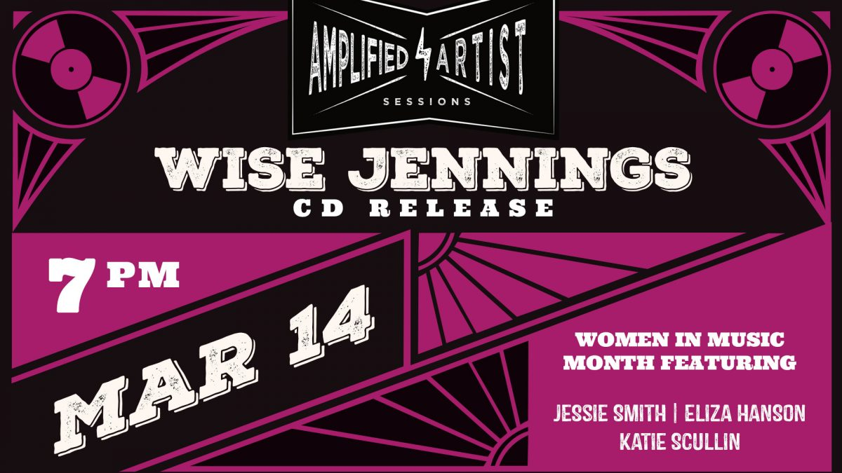 Amplified Artist Sessions presents: Wise Jennings