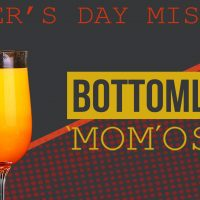 Mother's Day- Bottomless 'Mom'osas at the SafeHouse