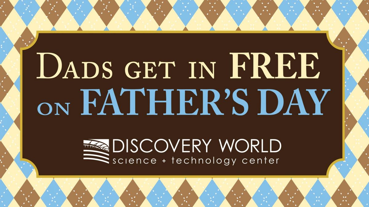 Free Father's Day Admission for Dad