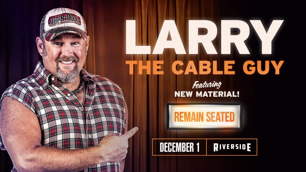 Larry The Cable Guy at the Riverside Theater