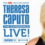 Theresa Caputo Live at the Riverside Theater