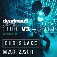 deadmau5 / CUBE V3 – 2019/20 North American Tour w/ Chris Lake, Mad Zach and gue5t Vox from LIGHTS